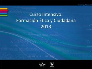 Curso Intensivo: Formación Ética y Ciudadana 2013
