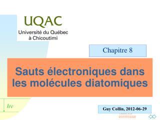 Sauts électroniques dans les molécules diatomiques