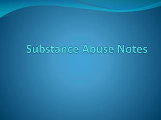 Substance Abuse Notes