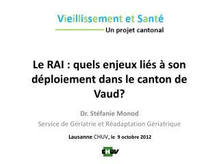Le RAI : quels enjeux liés à son déploiement dans le canton de Vaud?