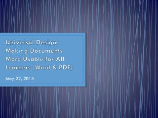 Universal Design: Making Documents More Usable for All Learners (Word & PDF)