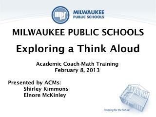 MILWAUKEE PUBLIC SCHOOLS Exploring a Think Aloud
