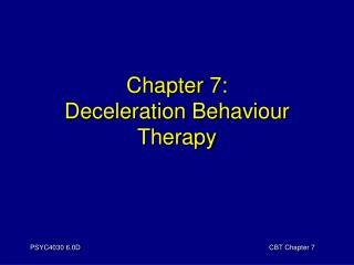 Chapter 7: Deceleration Behaviour Therapy