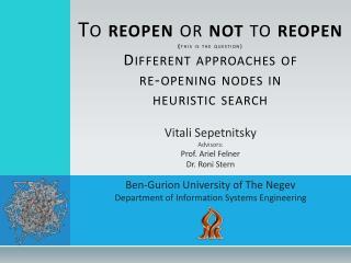 Vitali Sepetnitsky Advisors: Prof. Ariel  Felner Dr.  Roni  Stern