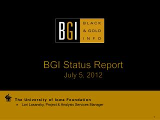 BGI Status Report July 5, 2012