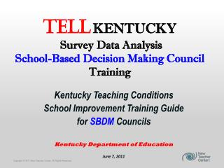 TELL KENTUCKY Survey Data Analysis School-Based Decision Making Council  Training