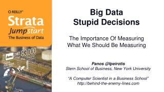 Big Data Stupid Decisions The Importance Of Measuring  What We Should Be Measuring