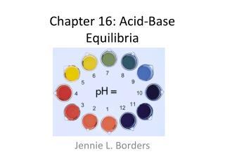 Chapter 16: Acid-Base Equilibria