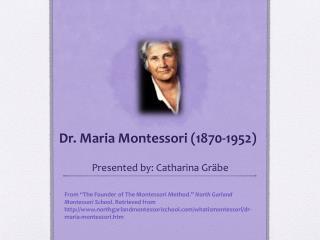 Dr. Maria Montessori (1870-1952)