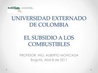 UNIVERSIDAD EXTERNADO DE COLOMBIA EL SUBSIDIO A LOS COMBUSTIBLES