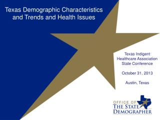 Texas  Indigent Healthcare Association State Conference October 31, 2013 Austin, Texas