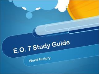 E.O. 7 Study Guide