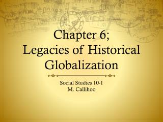 Chapter 6; Legacies of Historical Globalization