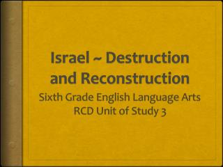Israel ~ Destruction  and Reconstruction