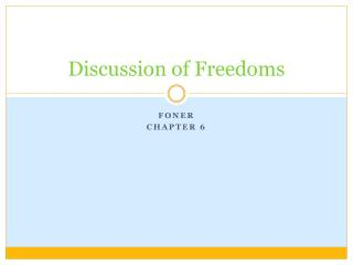 Discussion of Freedoms