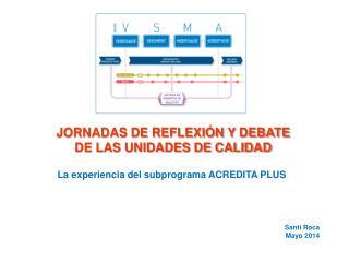 JORNADAS DE REFLEXIÓN Y DEBATE  DE LAS UNIDADES DE CALIDAD