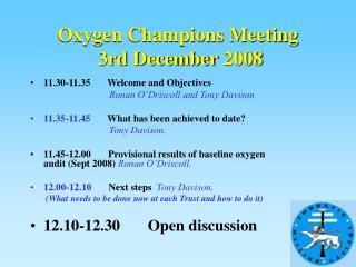 Oxygen Champions Meeting   3rd December 2008