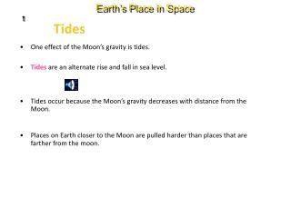 Tides  are an alternate rise and fall in sea level.
