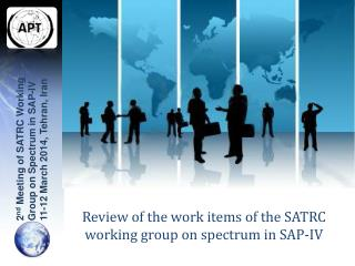 Review of the work items of the SATRC working group on spectrum in SAP-IV