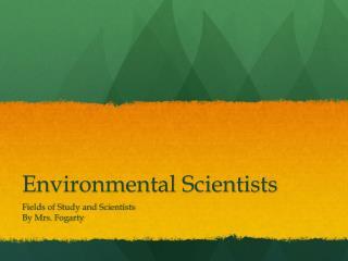 Environmental Scientists