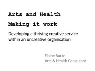 Arts and Health Making it work