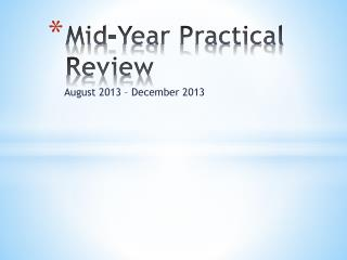 Mid-Year Practical Review