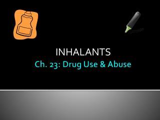 Ch. 23: Drug Use & Abuse