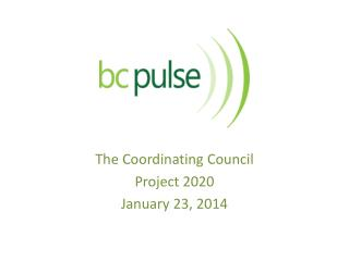 The Coordinating Council Project 2020 January 23, 2014