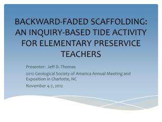 BACKWARD-FADED  SCAFFOLDING: AN INQUIRY-BASED TIDE ACTIVITY FOR ELEMENTARY PRESERVICE  TEACHERS