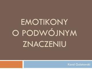 Emotikony o PODWÓJNYM ZNACZENIU