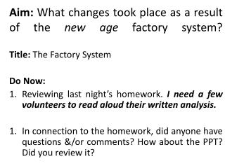 Aim:  What changes took place as a result of the  new age  factory system?