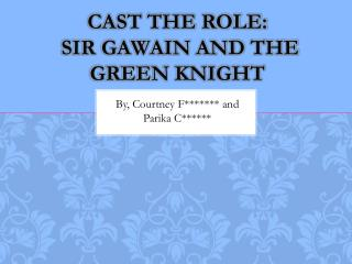 Cast the role:  sir gawain and the green knight