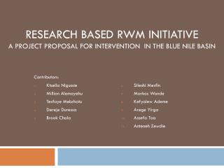 Research based  RWM  Initiative  A Project proposal for intervention  in the Blue Nile Basin