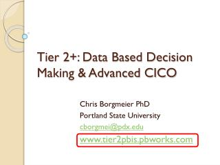 Tier  2 +: Data Based Decision Making & Advanced CICO