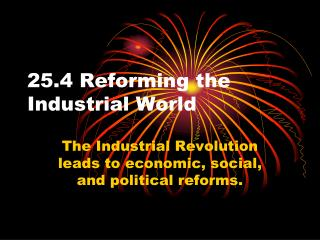 25.4 Reforming the Industrial World