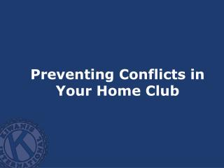 Preventing Conflicts in Your Home Club