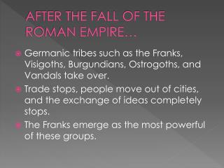AFTER THE FALL OF THE ROMAN EMPIRE…