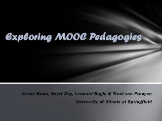 E xploring MOOC Pedagogies