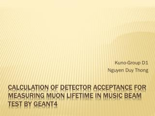 Calculation of detector acceptance for measuring  muon  lifetime in  MuSIC  beam test by GEANT4