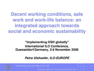 Decent working conditions, safe work and work-life balance: an integrated approach towards social and economic sustainab