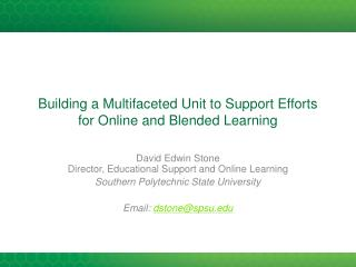 Building a Multifaceted Unit to Support Efforts for Online and Blended Learning