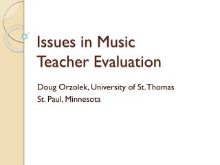 Issues in Music  Teacher Evaluation