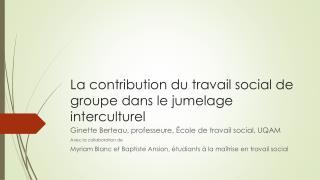 La contribution du travail social de  groupe  dans le jumelage interculturel