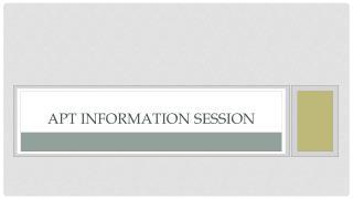 APT Information Session