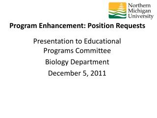 Presentation to Educational Programs Committee Biology Department December 5, 2011