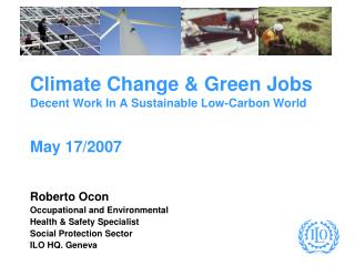 Climate Change  Green Jobs  Decent Work In A Sustainable Low-Carbon World  May 17