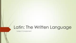 Latin: The Written Language