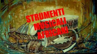 STRUMENTI MUSICALI AFRICANI
