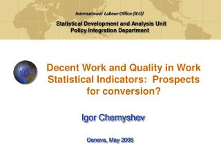 Decent Work and Quality in Work Statistical Indicators:  Prospects for conversion