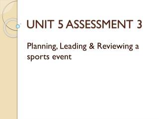 UNIT 5 ASSESSMENT 3